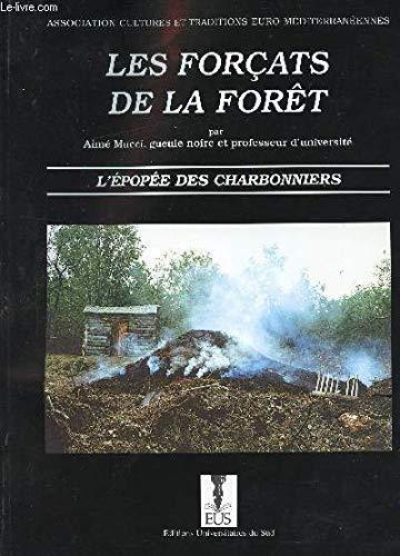 Les forçats de la forêt : L'épopée des charbonniers par Aimé Mucci