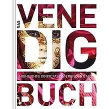 Das Venedig Buch: Highlights einer faszinierenden Stadt (KUNTH Das ... Buch. Highlights einer faszinierenden Stadt)