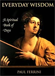 Everyday Wisdom: A Spiritual Book of Days by Paul Ferrini (2002-07-21)