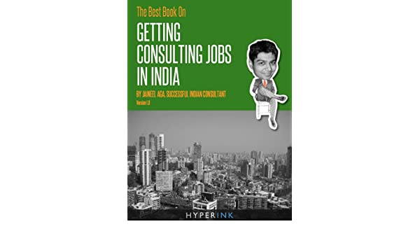 The Best Book On Getting Consulting Jobs In India (Advice