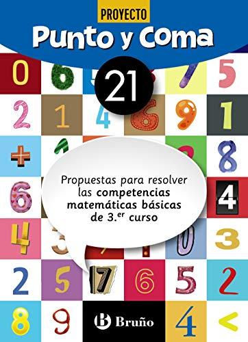 Punto y Coma Matemáticas 21 Propuestas para resolver las competencias matemáticas básicas de 3.er curso (Castellano - Material Complementario - Cuadernos De Matemáticas)