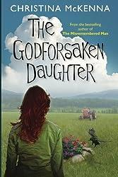The Godforsaken Daughter by Christina McKenna (2015-03-17)