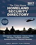 The Grey House Homeland Security Directory, 2017: Print Purchase Includes 6 Months Free Online Access