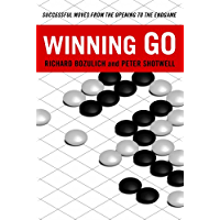Winning Go: Successful Moves from the Opening to the Endgame (English Edition)