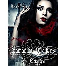 Samantha Watkins ou Les chroniques d'un quotidien extraordinaire: Tome 2 : Origines (French Edition)