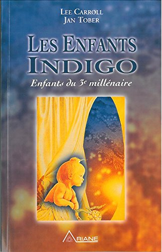 Les Enfants Indigo : Enfants du 3e millénaire par Lee Carroll
