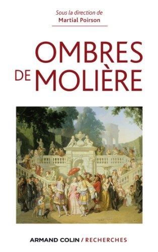 Ombres de Molière : Naissance d'un mythe littéraire travers ses avatars du XVIIe siècle à nos jours (Hors Collection) par  Martial Poirson