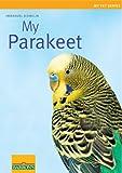 My Parakeet (My Pet) by Immanuel Birmelin (2009-08-02)