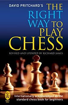 The Right Way to Play Chess (English Edition) par [Pritchard, David]