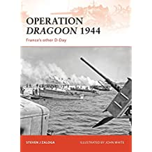 Operation Dragoon 1944: France's other D-Day (Campaign, Band 210)