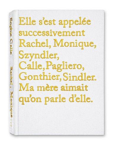 Elle s'est appelée successivement Rachel, Monique, Szyndler,Calle, Pagliero, Gonthi par Sophie Calle