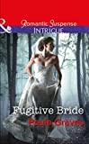 Fugitive Bride (Mills & Boon Intrigue) (Campbell Cove Academy, Book 3)