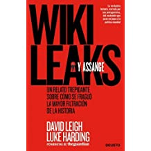 Wikileaks y Assange: Un Relato Trepidante Sobre Como Se Fraguo la Mayor Filtracion de la Historia = Wikileaks and Assange by David Leigh (2011-07-19)