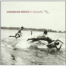 Visiones de México: 21 fotografos
