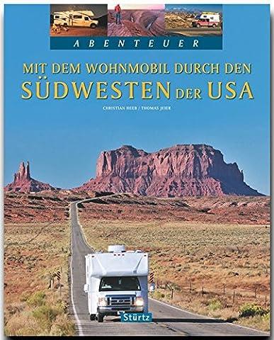 Mit dem WOHNMOBIL durch den SÜDWESTEN der USA - Ein Bildband mit über 220 Bildern auf 128 Seiten - STÜRTZ Verlag