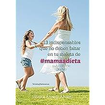 13 indispensables que no deben faltar en tu maleta de #mamaadieta.: Curso on line gratuito