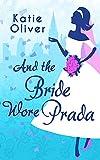Image de And The Bride Wore Prada (Marrying Mr Darcy, Book 1)