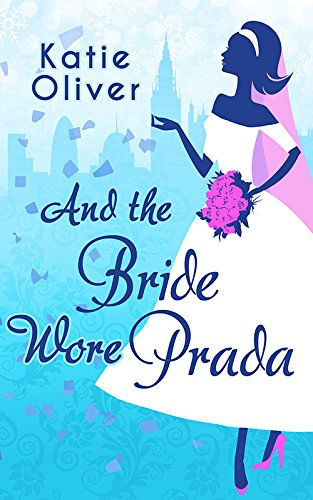 And The Bride Wore Prada (Marrying Mr Darcy, Book 1) (2014 Beste Comedy-serie)