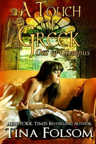 A Touch of Greek (Out of Olympus #1) by Tina Folsom (2016-02-28)