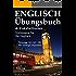 Englisch Übungsbuch und Vokabeltrainer - Verbessern Sie Ihr Englisch: Für Anfänger empfohlen