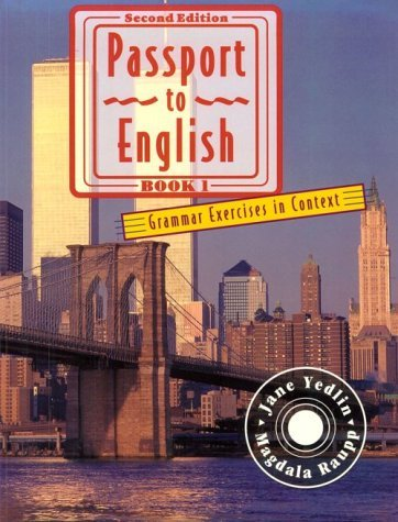 Passport to English: Grammar Exercises in Context by Jane Yedlin (1995-09-01)
