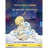 Dormu bone, lupeto – Iyi uykular, küçük kurt. Dulingva infanlibro (Esperanto – Turkish) (www.childrens-books-bilingual.com)