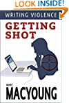 Writing Violence #1: Getting shot