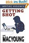 Writing Violence #1: Getting shot (En...