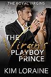 The Virgins Playboy Prince (The Royal Virgins Book 1) (English Edition)