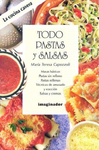 Descargar Libro Todo pastas y salsas / All pastas and sauces (Cocina Casera/ Home Cooking) de Maria Teresa Capozzoli