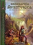 DSA-Regionalbeschreibungen / Geographia Aventurica: Aventurische Geographie, Geschichte, Kultur & Technik (Das Schwarze Auge: Hintergrundbände für Aventurien)