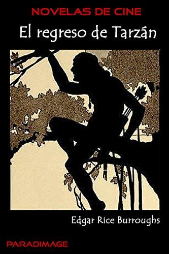 El Regreso de Tarzan (Novelas de Cine) por Edgar Rice Burroughs