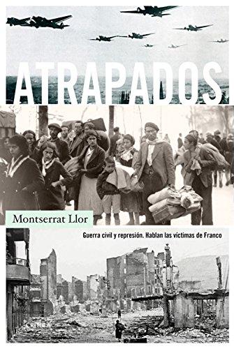 Atrapados: Guerra civil y represión. Hablan las víctimas de Franco por Montserrat Llor Serra