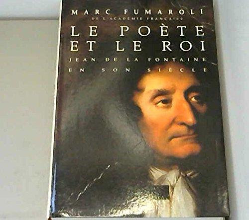 Le poete et le roi - Marc Fumaroli
