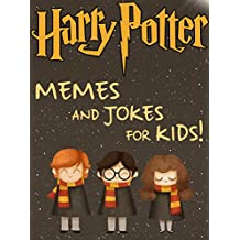 Harry Potter: Harry Potter Memes and Jokes for Kids 2017!  (English Edition)