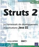 Struts 2 - Le framework de développement d'applications Java EE