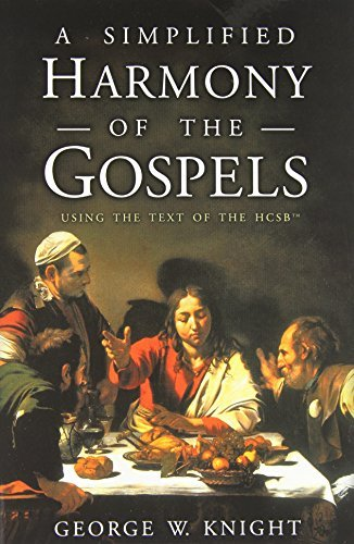 A Simplified Harmony of the Gospels: Using the Text of the HCSB by George W. Knight (2001-09-01)