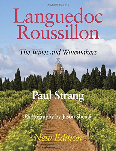 Languedoc Roussillon: The Wines and Winemakers