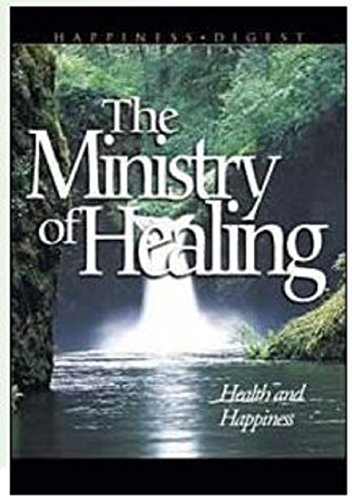 The Ministry of Healing: Health and Happiness
