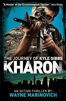 Kharon: The Journey of Kyle Gibbs (A Kyle Gibbs Action Thriller - Book 3) (English Edition) par [Marinovich, Wayne]