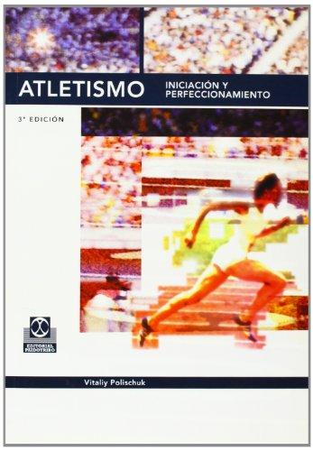 ATLETISMO. Iniciación y perfeccionamiento (Deportes) por Vitaliy Polischuk