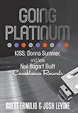 Going Platinum: KISS, Donna Summer, and How Neil Bogart Built Casablanca Records