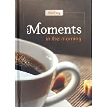 Moments in the Morning