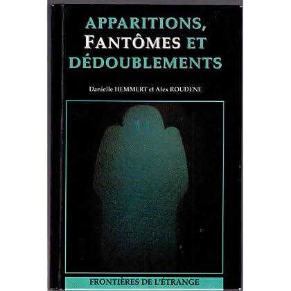 Apparitions, fantômes et dédoublements.