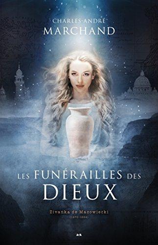 Les funérailles des dieux, tome 1 : Zivanka de Mazowieck:(1870-1884) - Charles-André Marchand (2018) sur Bookys