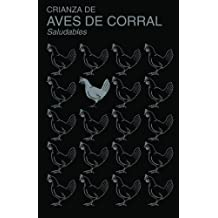 Crianza de Aves de Corral Saludables: (Raising Healthy Poultry, Spanish Translation)