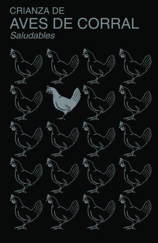 Crianza de Aves de Corral Saludables: (Raising Healthy Poultry, Spanish Translation) por Dr. W. Malcolm Reid