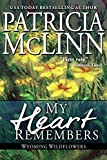 Book cover image for My Heart Remembers (Wyoming Wildflowers Book 3)