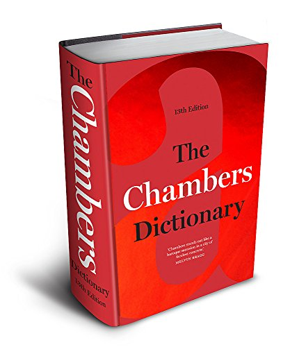 The Chambers Dictionary (13th Edition): The English dictionary of choice for writers, crossword setters and word lovers