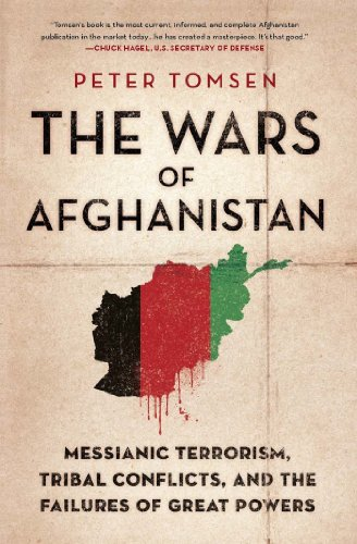 The Wars of Afghanistan: Messianic Terrorism, Tribal Conflicts, and the Failures of Great Powers (English Edition)